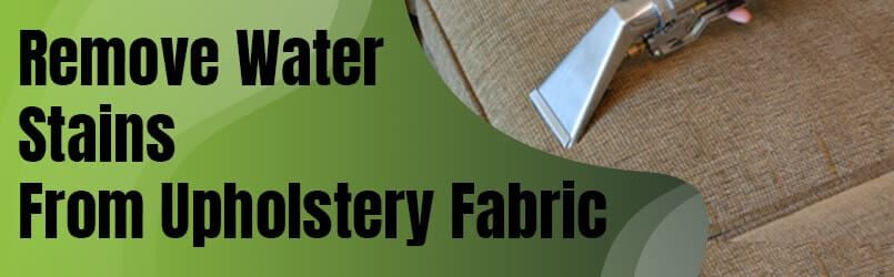 Remove Water Stains From Upholstery Fabric