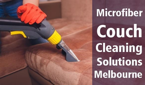 Microfiber Couch Cleaning Solutions Melbourne